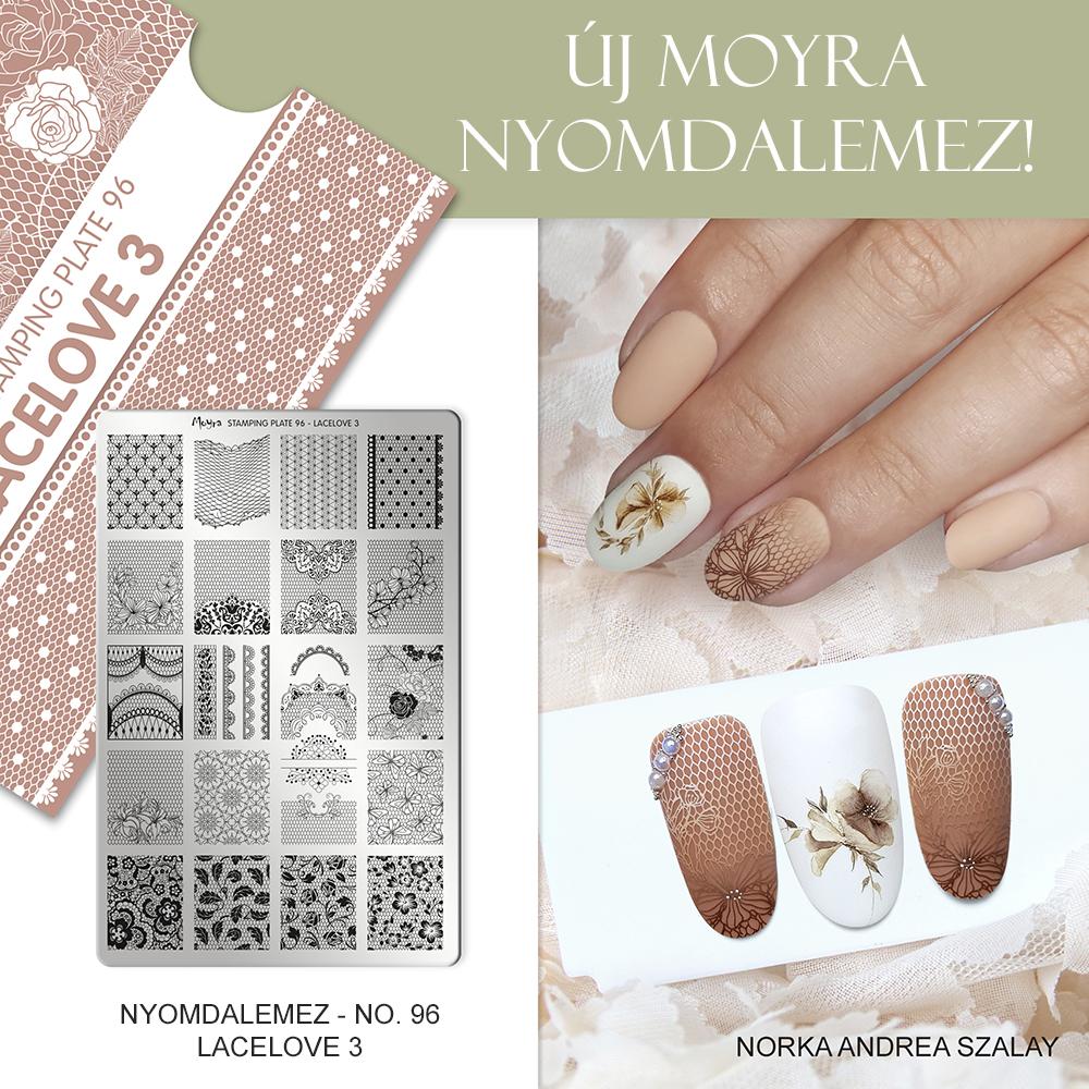 Moyra Körömnyomda lemez 96 Lacelove 3 inspiráció